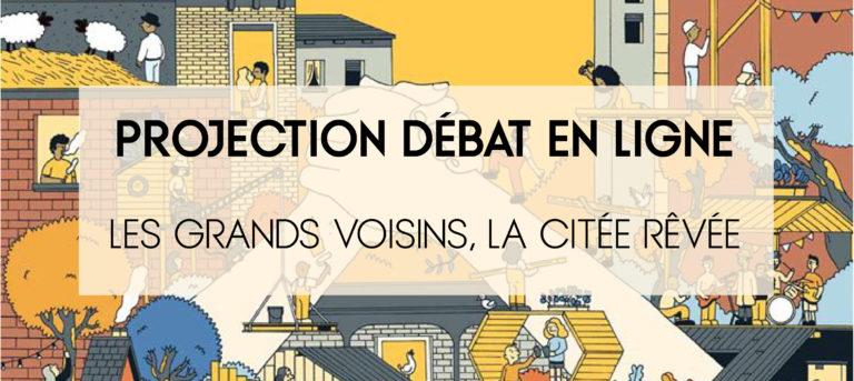 Projection débat en ligne -  Les Grands Voisins